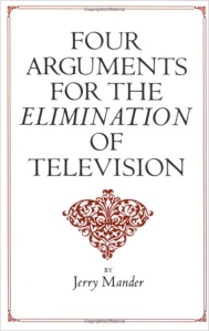 FourArguments For The Elimination of TV by Jerry Mander
